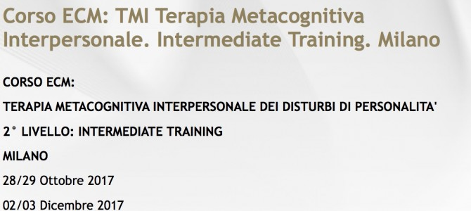 Corso ECM: TMI Terapia Metacognitiva Interpersonale. Intermediate Training. Milano