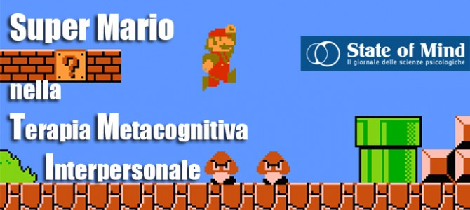 Super Mario nella Terapia Metacognitiva Interpersonale – Narrativa & Psicologia