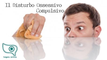 Il Disturbo Ossessivo Compulsivo – Tages Onlus