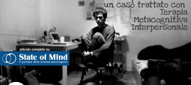 Hikikomori e disturbo narcisistico di personalità: un caso trattato con Terapia Metacognitiva Interpersonale