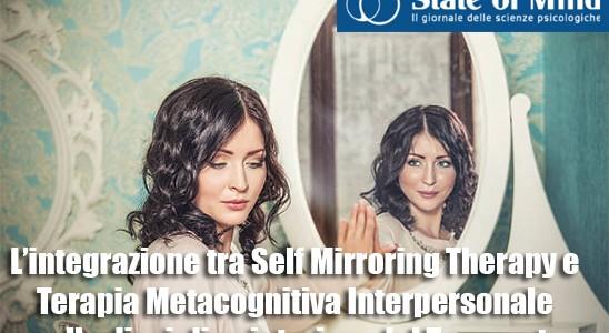 Curo con il mio viso ma non lo conosco: l'integrazione tra Self Mirroring Therapy e Terapia Metacognitiva Interpersonale nella disciplina interiore del Terapeuta