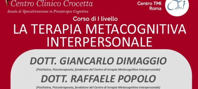 La Terapia Metacognitiva Interpersonale (TMI) Corso di I° Livello Torino