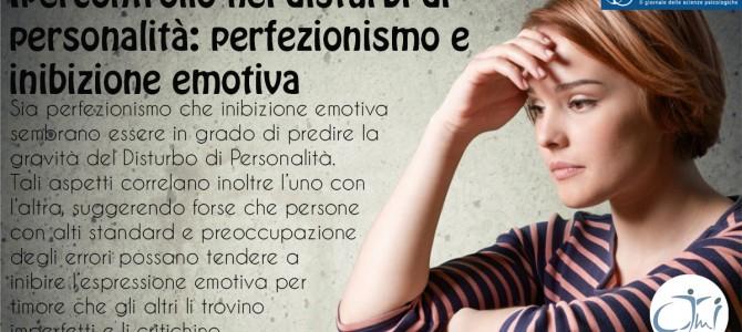 Ipercontrollo nei disturbi di personalità: perfezionismo e inibizione emotiva