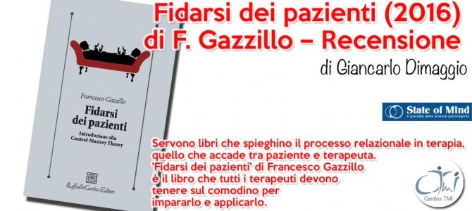 Fidarsi dei pazienti (2016) di F. Gazzillo – Recensione di Giancarlo Dimaggio