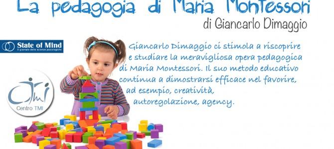 La pedagogia di Maria Montessori – Un articolo di Giancarlo Dimaggio