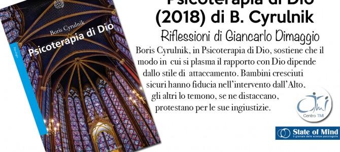 Psicoterapia di Dio (2018) di B. Cyrulnik – Le riflessioni di Giancarlo Dimaggio