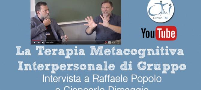 La Terapia Metacognitiva Interpersonale di Gruppo TMI-G Intervista a Raffaele Popolo e Giancarlo Dimaggio