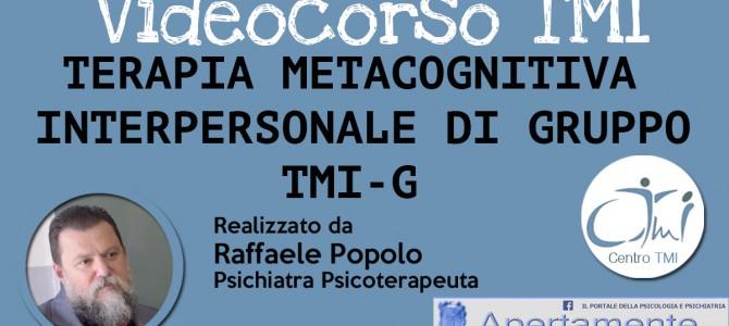 TERAPIA METACOGNITIVA INTERPERSONALE DI GRUPPO TMI-G Videocorso