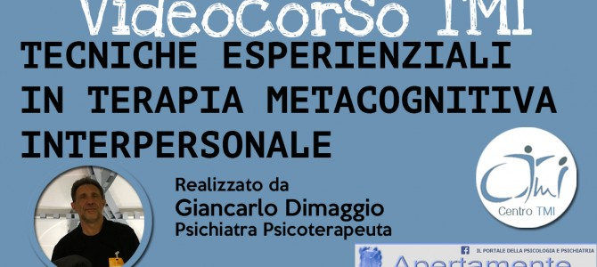 TECNICHE ESPERIENZIALI IN TERAPIA METACOGNITIVA INTERPERSONALE