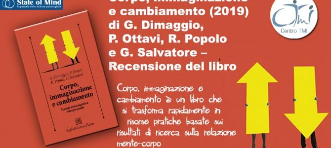 Corpo, immaginazione e cambiamento (2019) di G. Dimaggio, P. Ottavi, R. Popolo e G. Salvatore – Recensione del libro