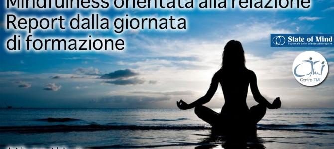 Mindfulness orientata alla relazione Report dalla giornata  di formazione