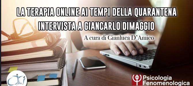 LA TERAPIA ONLINE AI TEMPI DELLA QUARANTENA: INTERVISTA A GIANCARLO DIMAGGIO